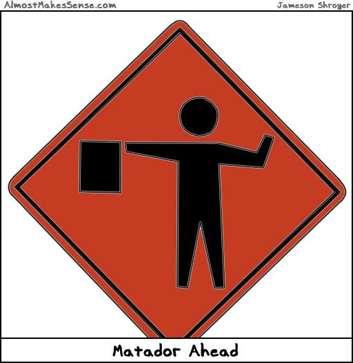 Matador Ahead