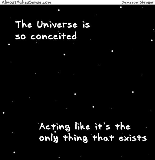 Universe Conceited