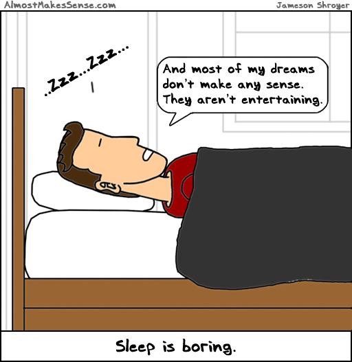 Sleep Is Boring