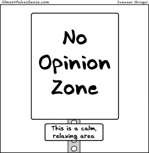 No Opinion Zone