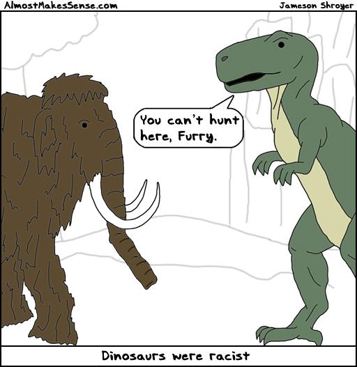 Dinosaurs Racist