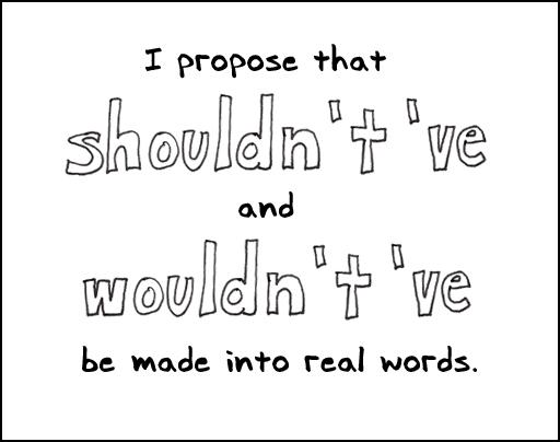 Shouldntve Wouldntve