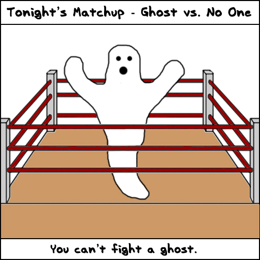 Cant Fight Ghost
