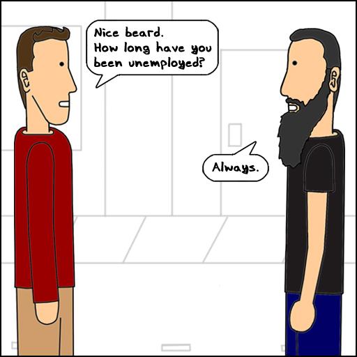 Unemployed Beard