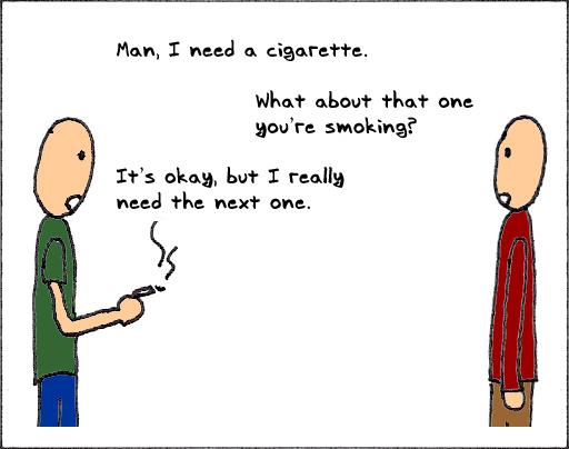 Need Cigarette