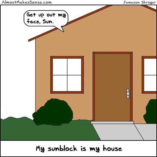 House Sunblock