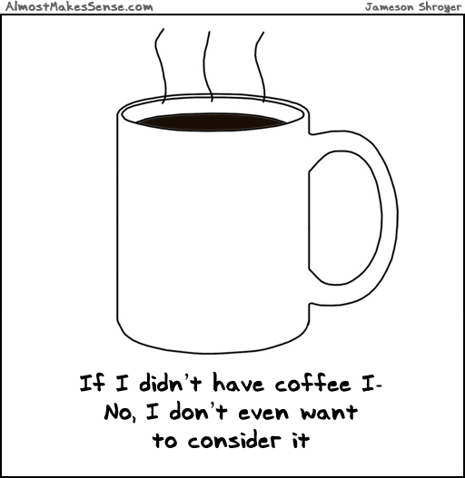 comic-2013-08-17-didnt-have-coffee.jpg