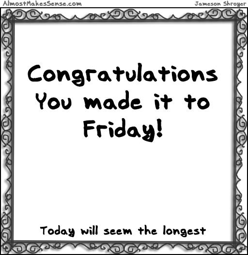 Congratulations Friday