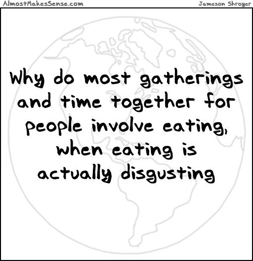 Eating Disgusting