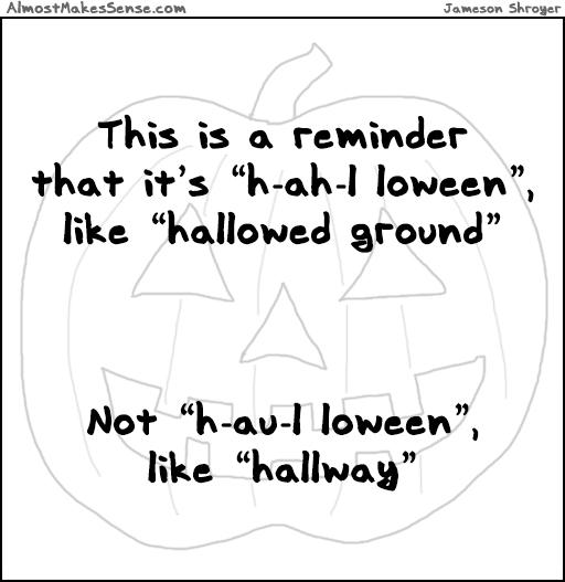 Hallowed Not Hallway