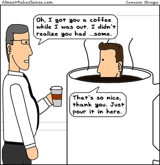 Got Coffee Pour