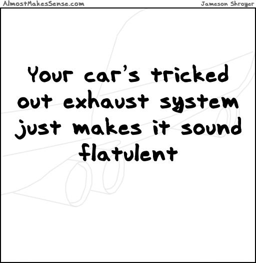 Exhaust Flatulent